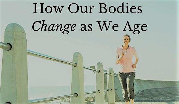 how-our-bodies-change-as-we-age
